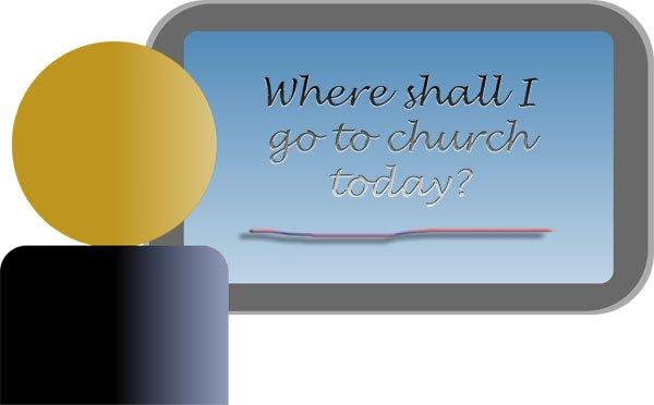 Where Shall I Go to Church?