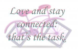 Love and Stay Connected