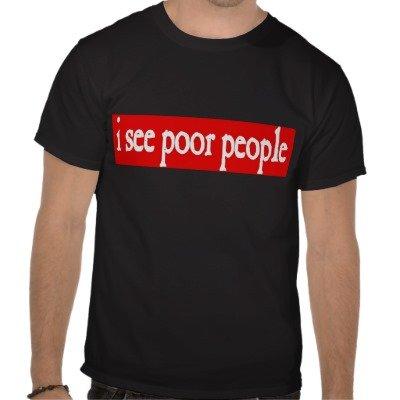 Poor People T-shirt