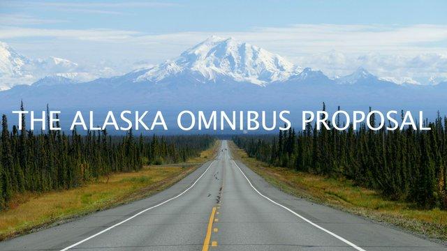 Alaska Omnibus Proposal